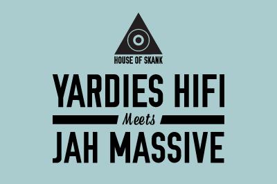 Yardies HiFi rencontre Jah Massive @ House Of Skank