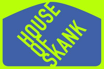 House Of Skank #17