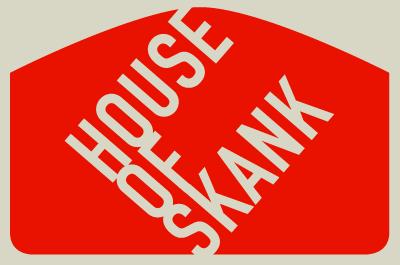 House Of Skank #18