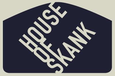 House Of Skank #19