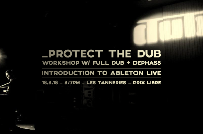 Workshop w/ Full Dub & Dephas8 : Introduction to Ableton Live